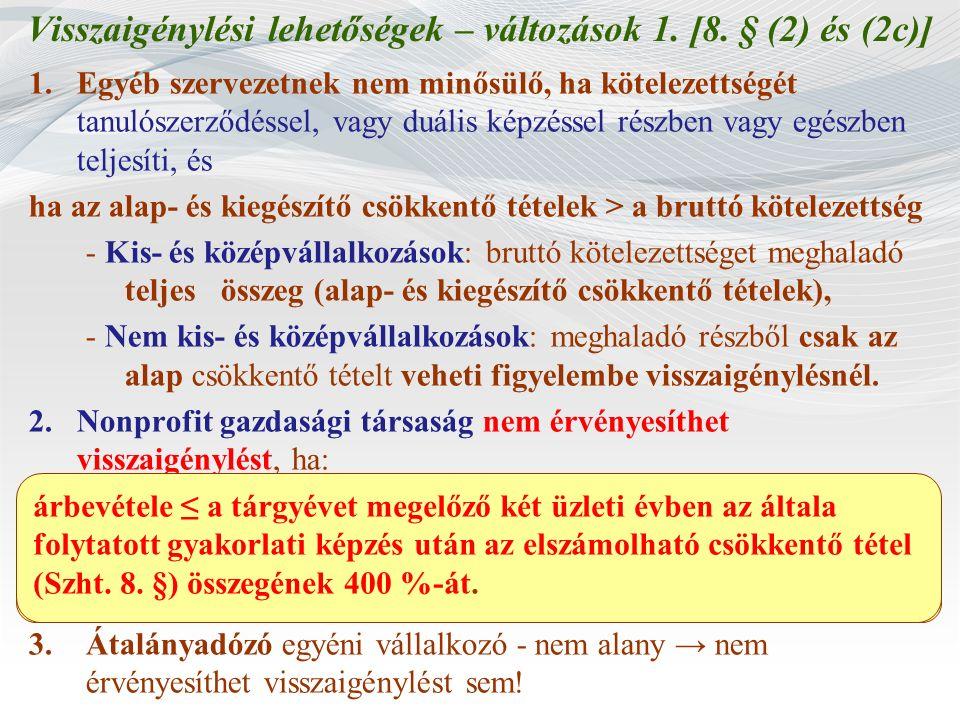 Visszaigénylési lehetőségek – változások 1. [8. § (2) és (2c)]